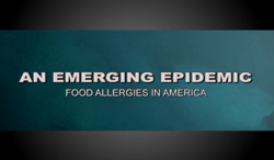 An Emerging Epidemic: Food Allergies in America Video